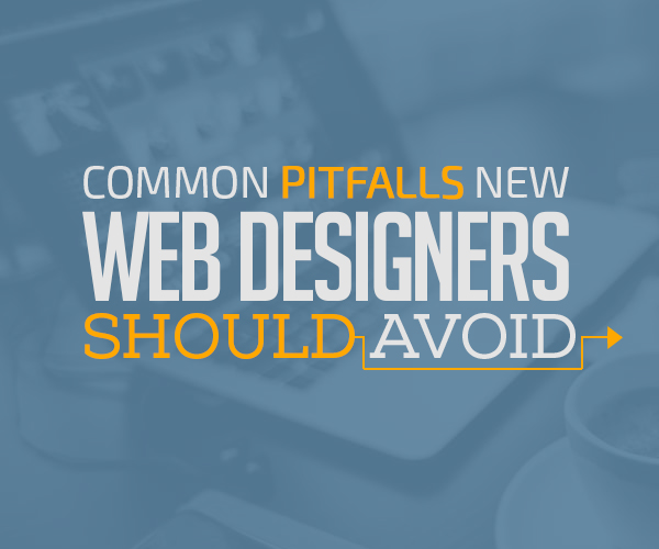 Common Pitfalls New Web Designers Should Avoid