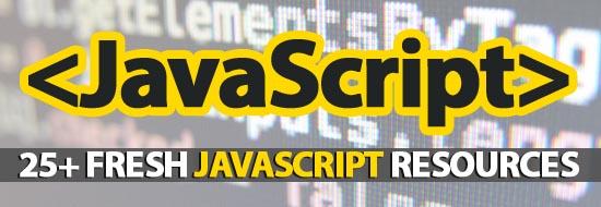 25+ Fresh JavaScript Resources