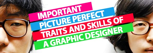 Important Picture Perfect Traits And Skills Of A Graphic Designer