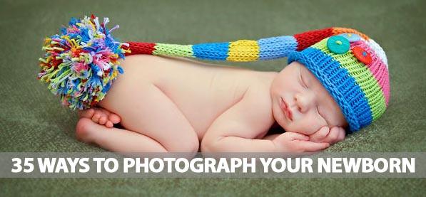 35 Ways To Photograph Your Newborn