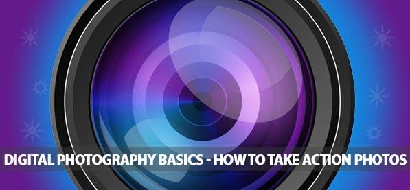 Digital Photography Basics – How to Take Action Photos