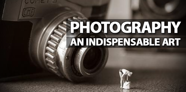 Photography: An indispensable art