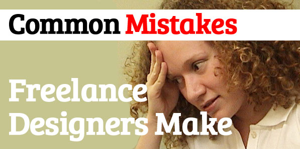 Common Mistakes Freelance Designers Make