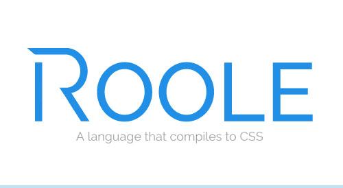 Roole: A JavaScript-Powered CSS Preprocessor
