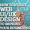 Post thumbnail of How to Utilize Web UI/UX Design to Improve Your Businesses
