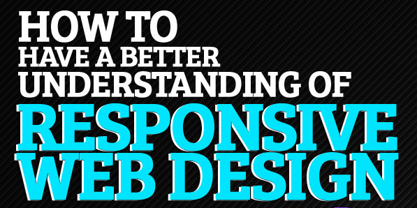 How to Have a Better Understanding of Responsive Web Design