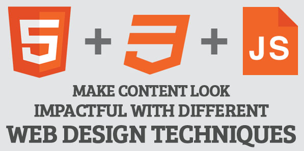 Make Content look Impactful with different Web Design Techniques