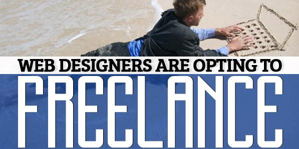 Web Designers Are Opting to Freelance