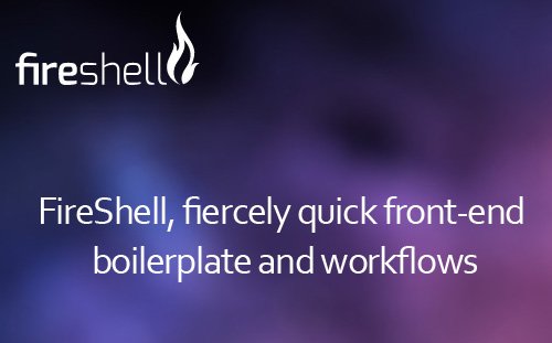 FireShell - Quick Front-End Boilerplate and Workflows