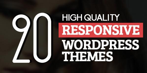 20 High Quality Responsive WordPress Themes
