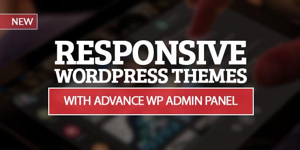 Responsive WordPress Themes with Advance WP Admin Panel