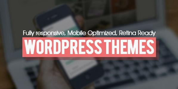 Responsive, Mobile Optimized, Retina Ready WordPress Themes