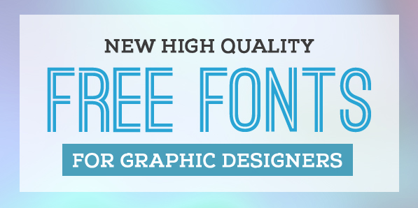16 New Free Fonts for Graphic Designers