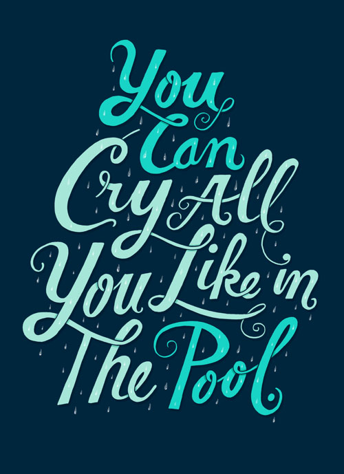 You Can Cry All typography by Chris Piascik