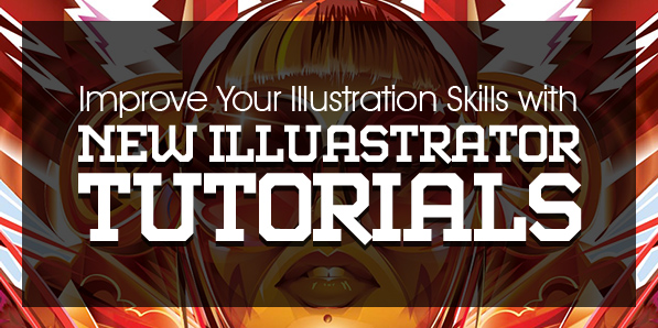 Illustrator Tutorials: 23 New Tutorials to Improve Your Illustration Skills