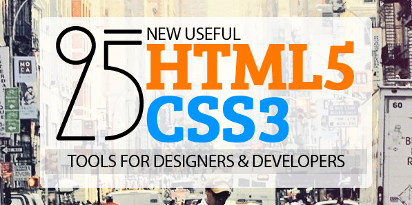 25 Useful HTML5 and CSS3 Tools for Designers and Developers