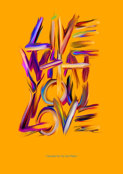 Live What You Love by José Bernabé