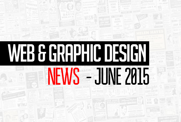 Useful Web and Graphic Design News – June 2015