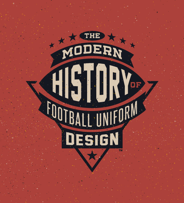 The Modern History of Football Uniform Design by Brandon Moore