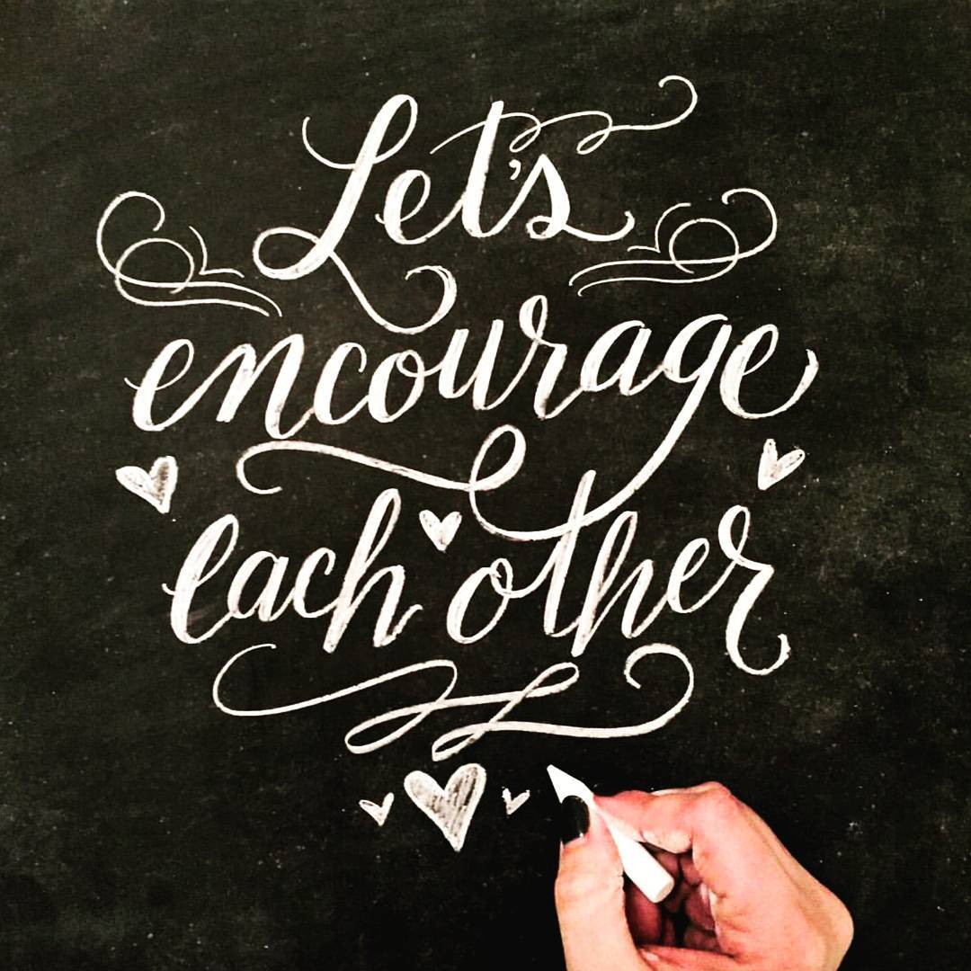 Let's encourage each other  by valeriemckeehan
