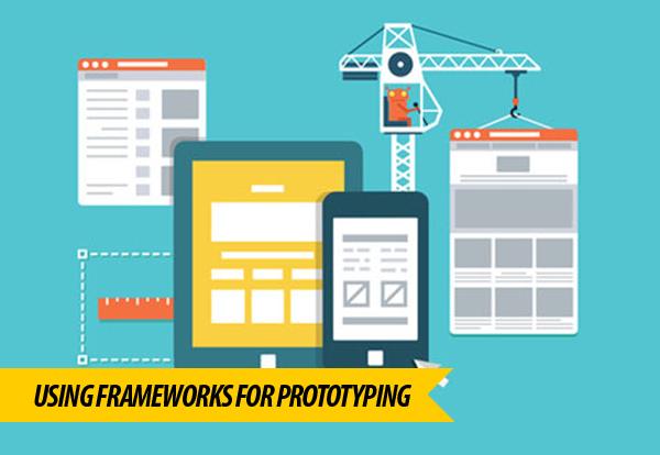 Frameworks for Prototyping