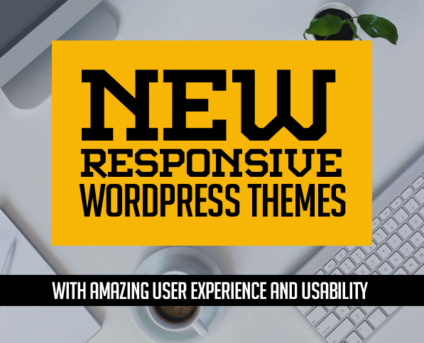 25 New Responsive WordPress Themes with Amazing User Experience and Usability