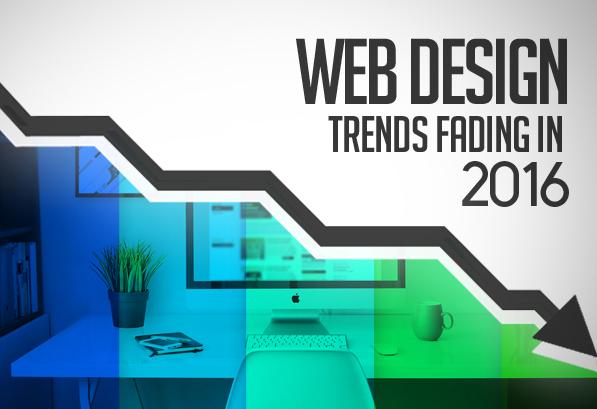 Web Design Trends Fading in 2016