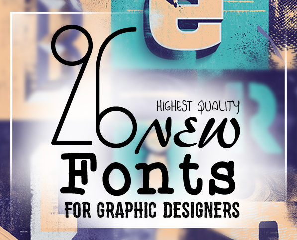 26 New Fonts for Graphic Designers (Premium Collection)