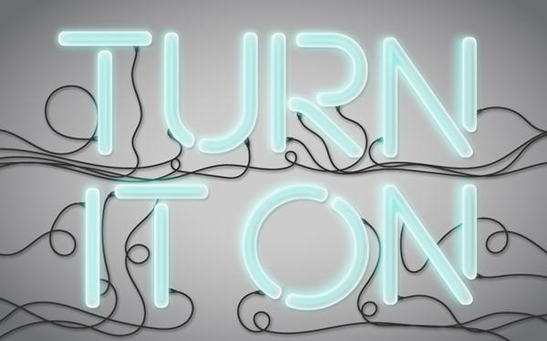 Turn it On! Neon Light Vector Text Treatment