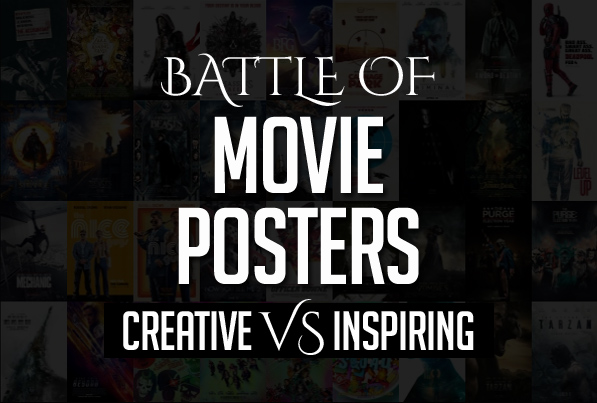 The Battle of the Movie Posters : Creative vs Inspiring