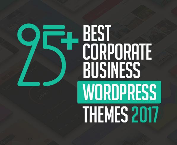 25+ Best Corporate Business WordPress Themes 2017