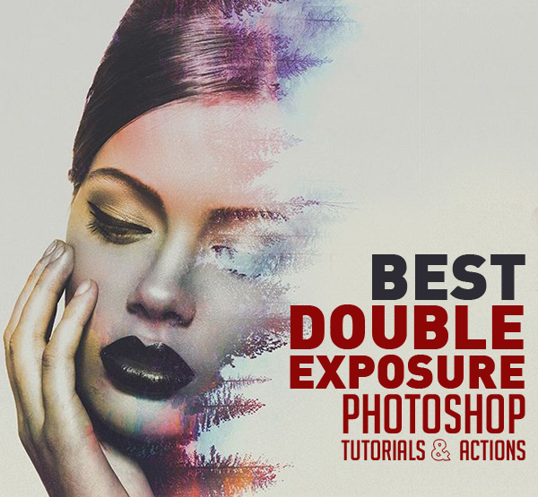 27 Best Double Exposure Photoshop Tutorials and Free PS Actions