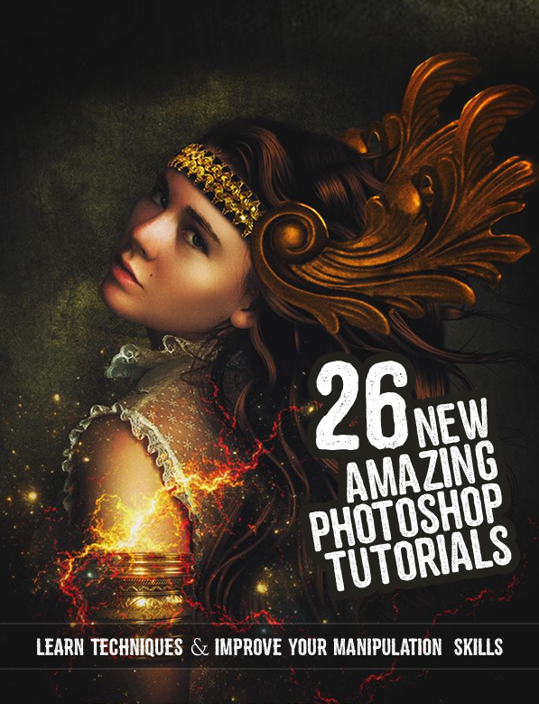 26 New Amazing Adobe Photoshop Tutorials to Improve Your Manipulation