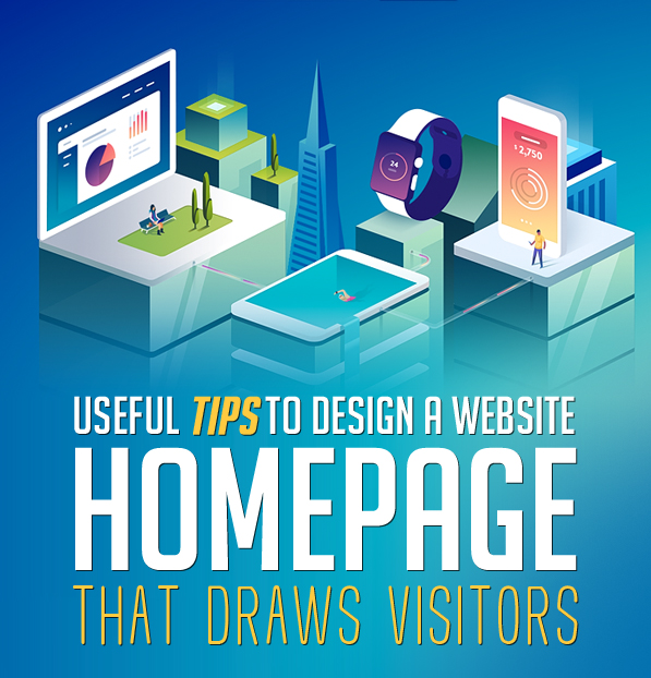 Useful Tips to Design a Website Homepage That Draws Visitors