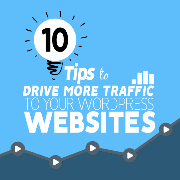 10 Tips to Drive More Traffic to Your WordPress Websites in 2018