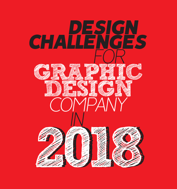 2018 Design Challenges for Graphic Design Company