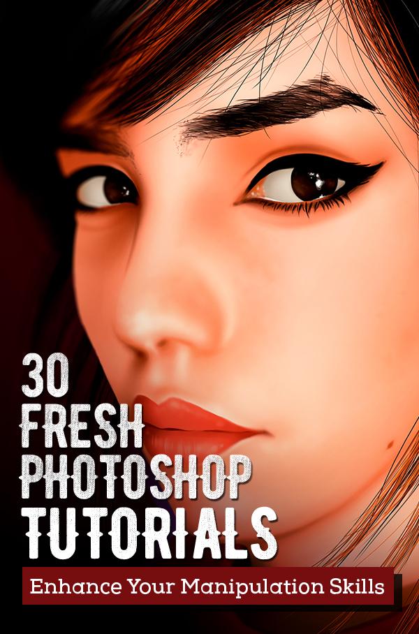30 Fresh New Photoshop Tutorials – Enhance Your Manipulation Skills