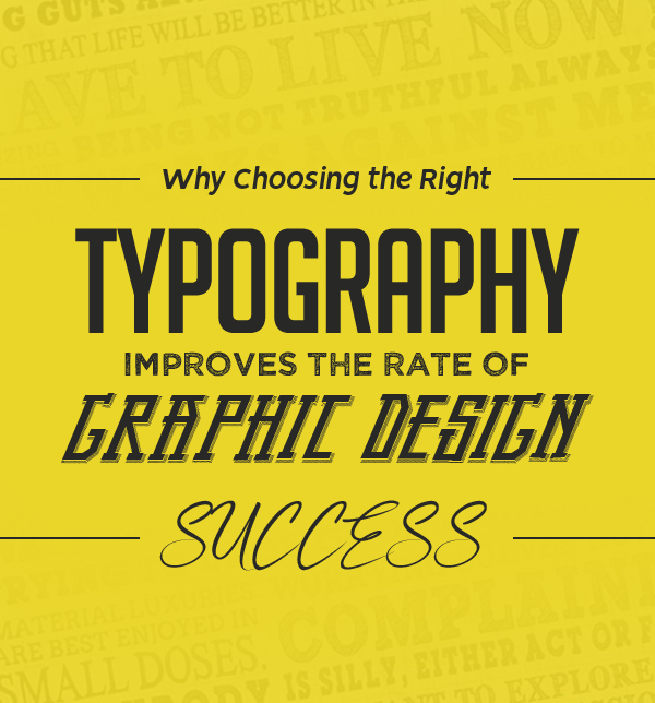 Why Choosing the Right Typography Improves the Rate of Graphic Design Success