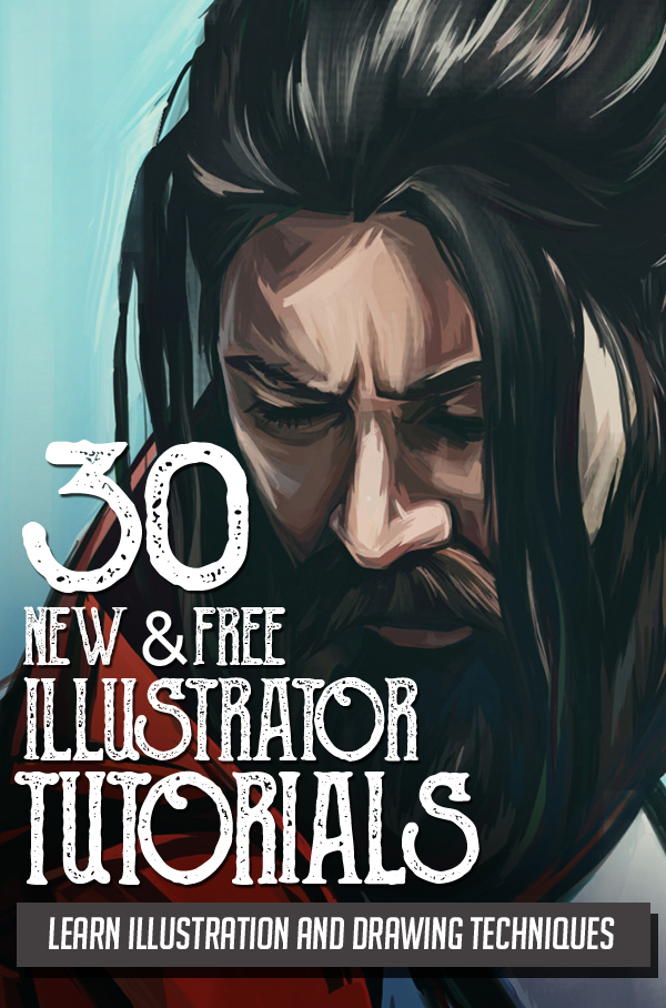 Illustrator Tutorials: 31 New Illustration, Drawing Vector Tutorials