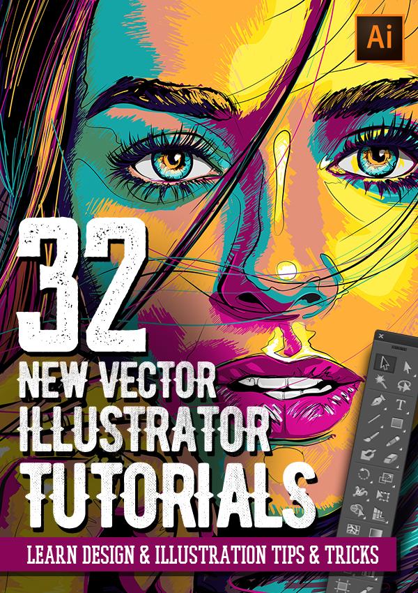 Adobe Illustrator Tutorials: 32 New Vector Tutorials to Learn Design & Illustration