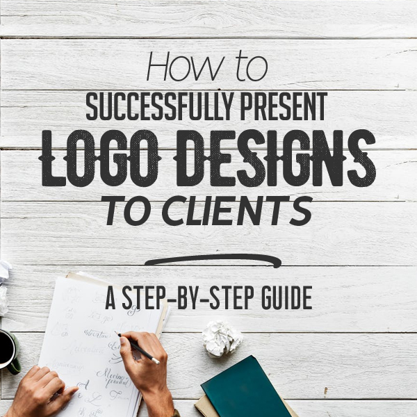 How to Successfully Present Logo Designs to Clients: A Step-by-Step Guide
