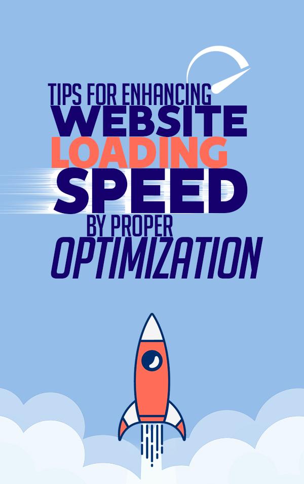 Tips for Enhancing Website Loading Speed by Proper Optimization