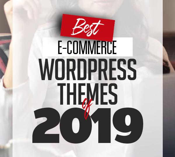 32 Best e-Commerce WordPress Themes of 2019