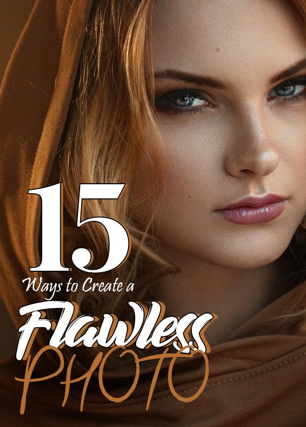 Fifteen Ways To Create A Flawless Photo