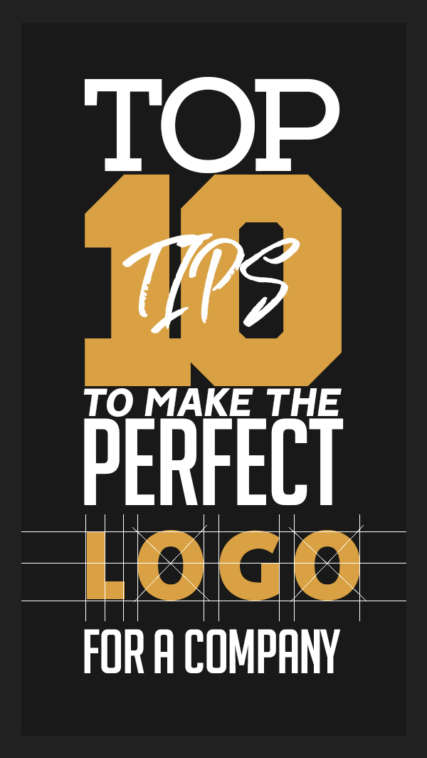 Top 10 Tips to Make the Perfect Logo for a Company