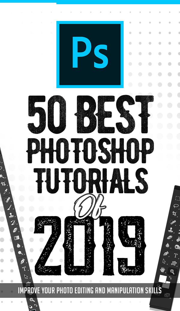 50 Best Adobe Photoshop Tutorials Of 2019