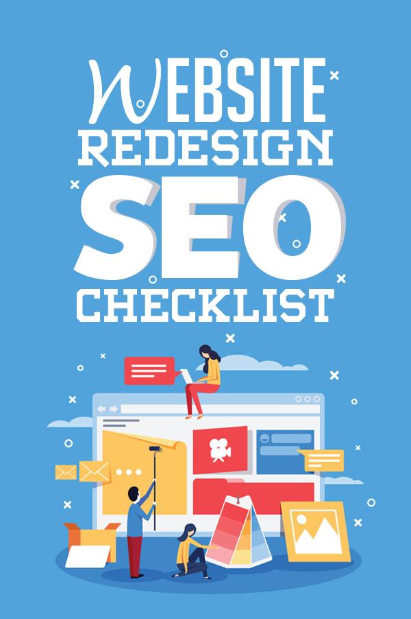 Website Redesign SEO Checklist – Run Down Through The List Before Making A Mistake