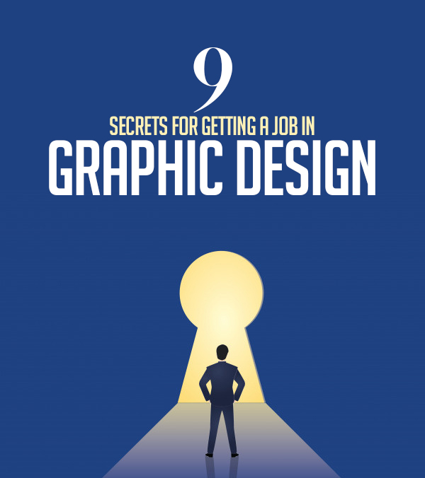 9 Secrets for Getting a Job in Graphic Design