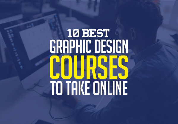 10 Best Graphic Design Courses to Take Online