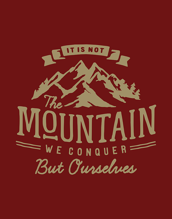 It is Not the Mountain We Conquer - Hand Lettering Quote